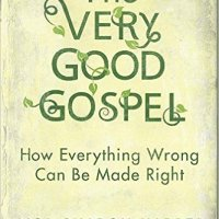 The Very Good Gospel By Lisa Sharon Harper in Summary and Review
